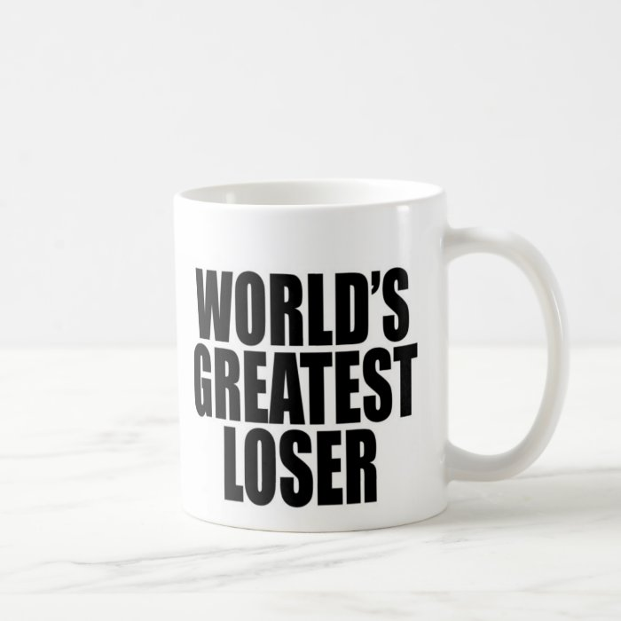 World's Greatest Loser Coffee Mug