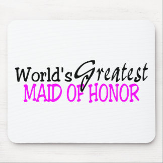 Worlds Greatest Maid of Honor Mouse Pad
