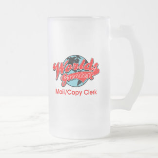 World's Greatest Mail Copy Clerk Frosted Glass Beer Mug