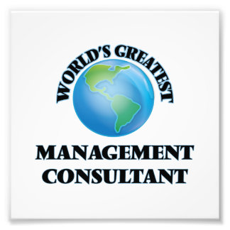 World's Greatest Management Consultant Photo Print