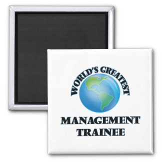 World's Greatest Management Trainee Magnet