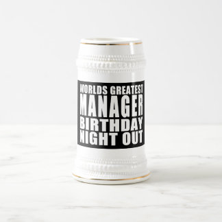 Worlds Greatest Manager Birthday Night Out Coffee Mugs