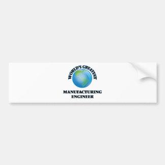 World's Greatest Manufacturing Engineer Bumper Sticker