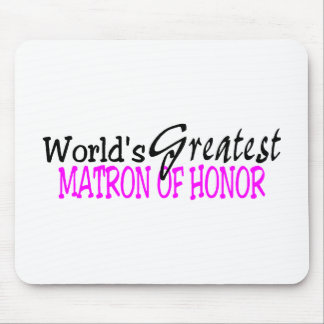 Worlds Greatest Matron Of Honor Mouse Pad