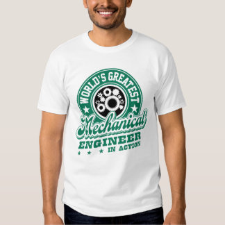 World's Greatest Mechanical Engineer In Action T-shirt