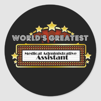 World's Greatest Medical Administrative Assistant Round Stickers