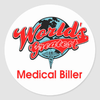 World's Greatest Medical Biller Classic Round Sticker