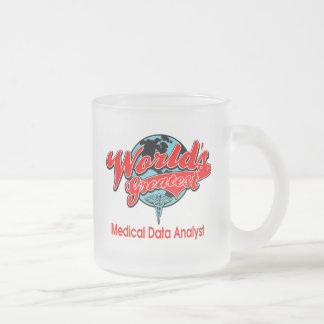 World's Greatest Medical Data Analyst Frosted Glass Coffee Mug