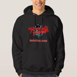 World's Greatest Medical Data Analyst Hooded Pullovers