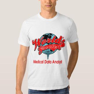 World's Greatest Medical Data Analyst T-shirt