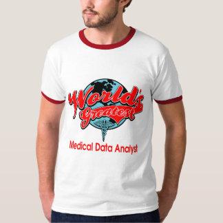World's Greatest Medical Data Analyst Tee Shirt