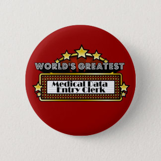 World's Greatest Medical Data Entry Clerk Button