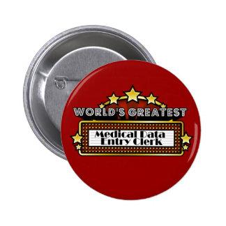 World's Greatest Medical Data Entry Clerk Pin
