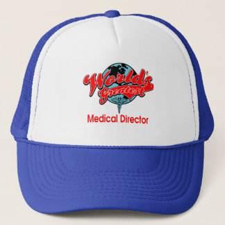 World's Greatest Medical Director Trucker Hat