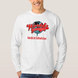 World's Greatest Medical Esthetician T-Shirt