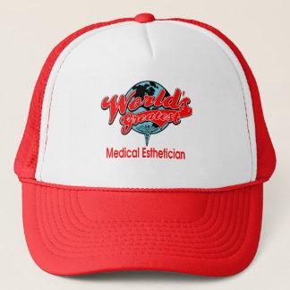 World's Greatest Medical Esthetician Trucker Hat
