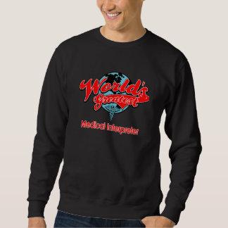 World's Greatest Medical Interpreter Sweatshirt