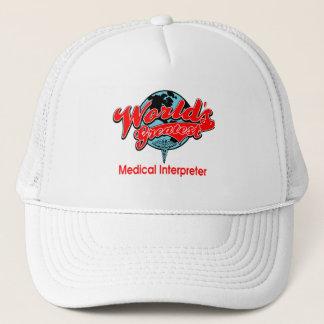 World's Greatest Medical Interpreter Trucker Hat