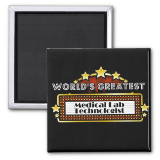 World's Greatest Medical Lab Technologist 2 Inch Square Magnet