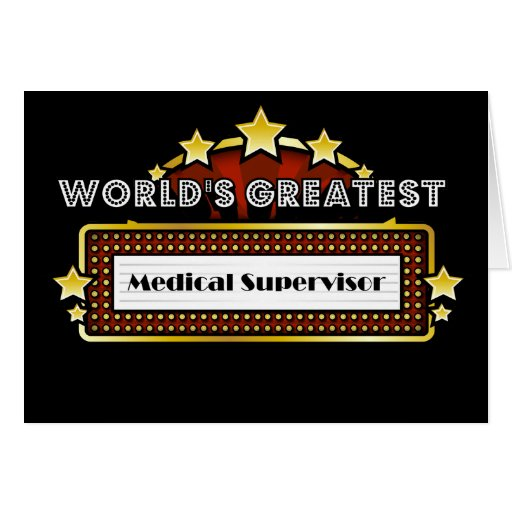 World's Greatest Medical Medical Supervisor Greeting Card