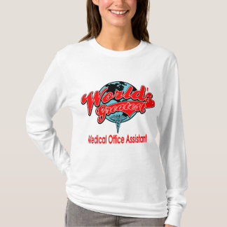 World's Greatest Medical Office Assistant T-Shirt
