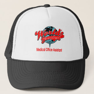 World's Greatest Medical Office Assistant Trucker Hat