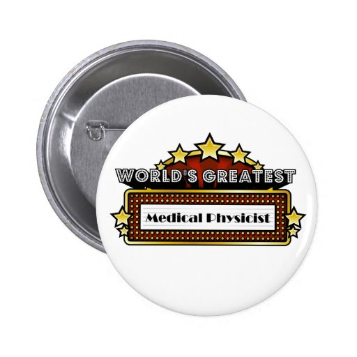 World's Greatest Medical Physicist Button
