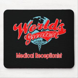World's Greatest Medical Receptionist Mouse Pad