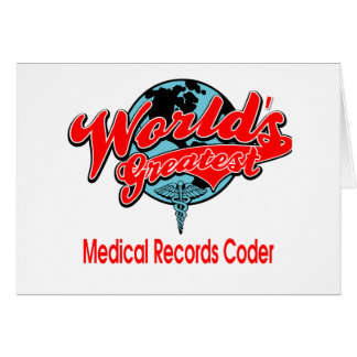 World's Greatest Medical Records Coder Greeting Card