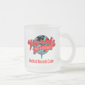 World's Greatest Medical Records Coder 10 Oz Frosted Glass Coffee Mug