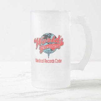 World's Greatest Medical Records Coder 16 Oz Frosted Glass Beer Mug