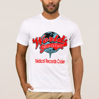 World's Greatest Medical Records Coder T-Shirt