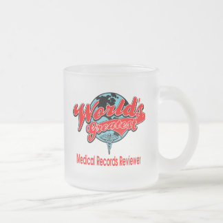 World's Greatest Medical Records Reviewer Frosted Glass Coffee Mug