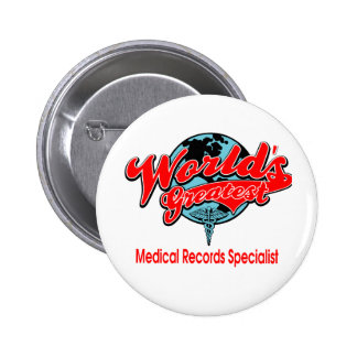 World's Greatest Medical Records Specialist Pinback Button