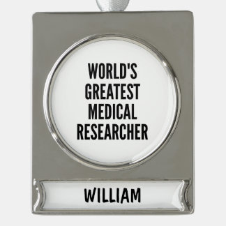 Worlds Greatest Medical Researcher Silver Plated Banner Ornament