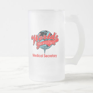 World's Greatest Medical Secretary Frosted Glass Beer Mug