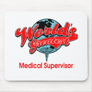 World's Greatest Medical Supervisor Mouse Pad