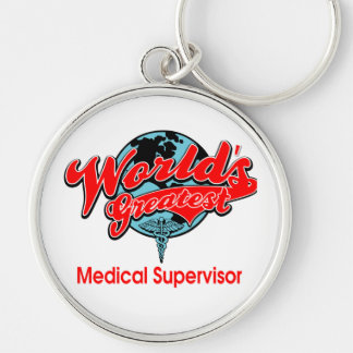 World's Greatest Medical Supervisor Silver-Colored Round Keychain
