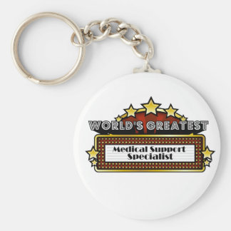 World's Greatest Medical Support Specialist Key Chain