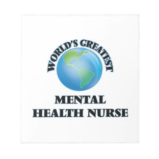 World's Greatest Mental Health Nurse Note Pads