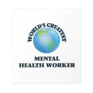 World's Greatest Mental Health Worker Memo Notepad