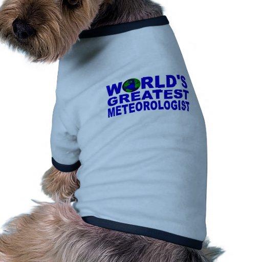 World's Greatest Meteorologist Pet T Shirt