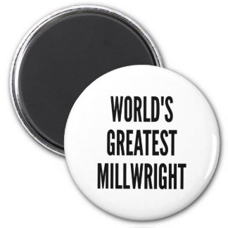 Worlds Greatest Millwright Magnet