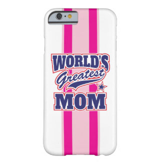 World's Greatest Mom Barely There iPhone 6 Case
