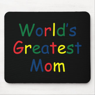 Worlds Greatest Mom Mouse Pads