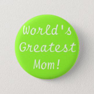 World's Greatest Mom! Pinback Button