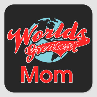World's Greatest Mom Square Sticker