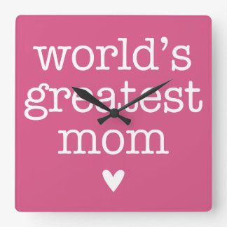 World's Greatest Mom with Heart Square Wall Clock