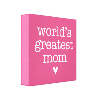 World's Greatest Mom with Heart Wrapped Canvas