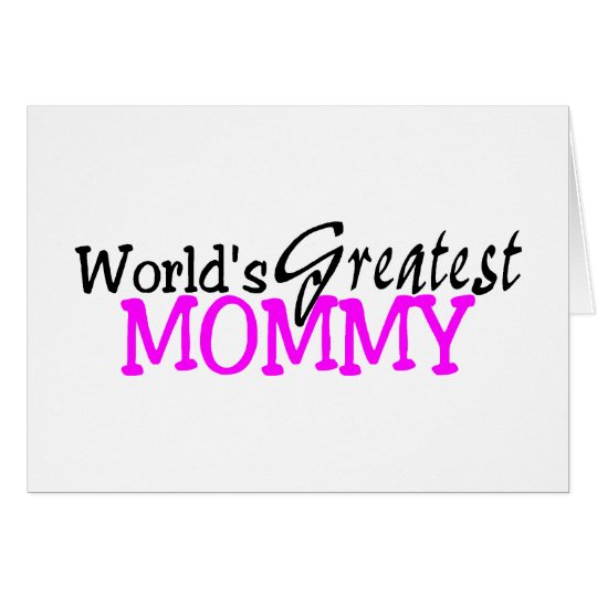 Worlds Greatest Mommy Card